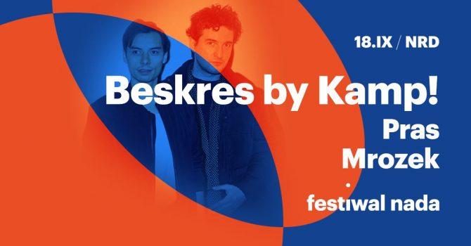 Festiwal NADA 2021 / Day IV - Festival Closing / Beskres by Kamp! / Pras / Mrozek
