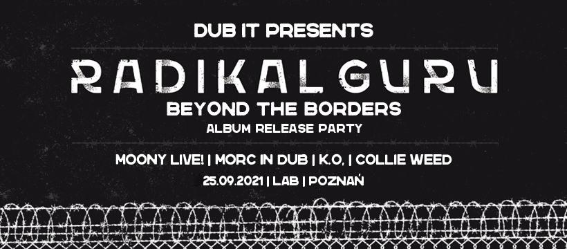 Dub it presents: Radikal Guru (Moonshine Recordings), powered by Ashwagundub Sound System.