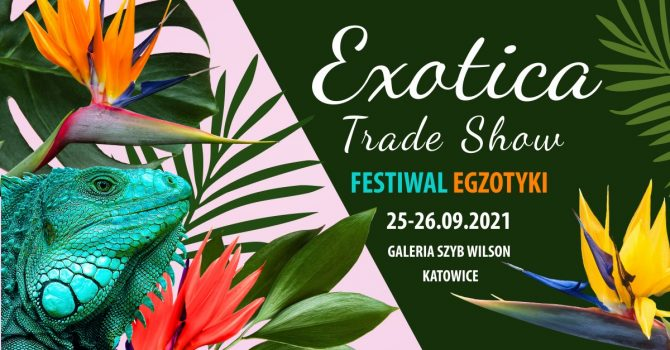 Exotica Trade Show – Festiwal Egzotyki Katowice 2021