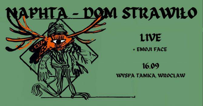 Naphta live /DOM STRAWIŁO/ & DJ emoji face na Tamce