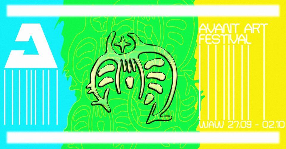 Avant Art Festival 2021   Warszawa