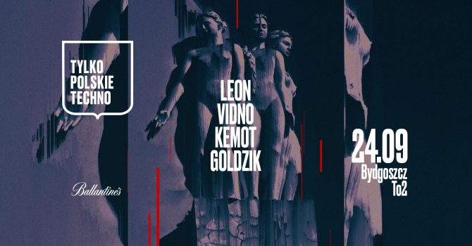 Tylko Polskie Techno: Vidno / LEON / Kemot / Goldzik