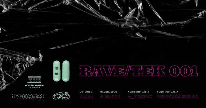 RAVE/TEK 001 na Tamce