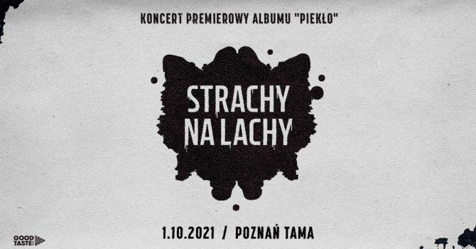 """Strachy na Lachy - koncert premierowy albumu """"Piekło"""""""