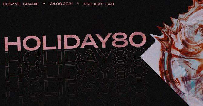Duszne Granie pres. Holiday 80 & more / Projekt LAB