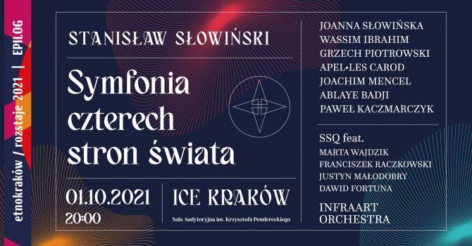 EtnoKraków/Rozstaje 2021 | epilog | Stanisław Słowiński / Symfonia czterech stron świata