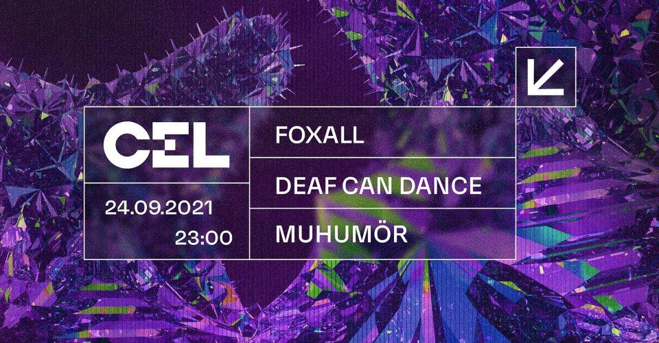CEL: Foxall, Deaf Can Dance, Muhumör
