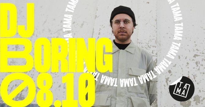 DJ BORING / TAMA