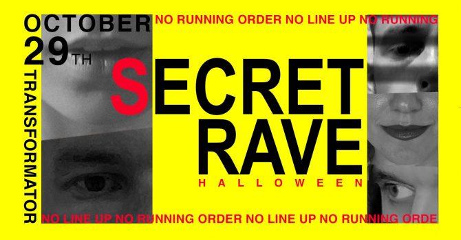 HALLOWEEN Secret Rave