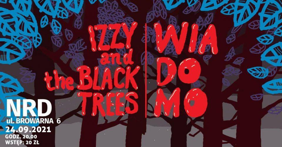 Koncert IZZY AND THE BLACK TREES / WIADOMO w NRD