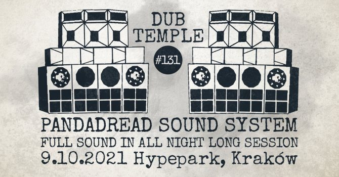 Dub Temple #131 - PANDADREAD HI POWER SOUND SYSTEM with full stack in session all night long!