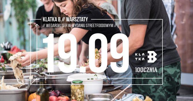 Warsztaty Klatka B // Wegański ser w wydaniu streetfoodowym