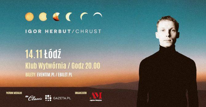 Igor Herbut - Chrust / Łódź / 14.11.2021