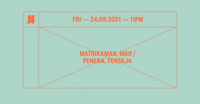 J1 | Matrixxman, MKO / Penera, Ferskja