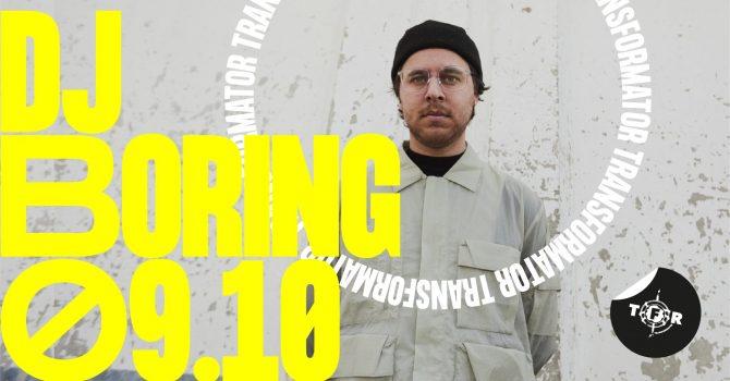 DJ BORING / TRANSFORMATOR