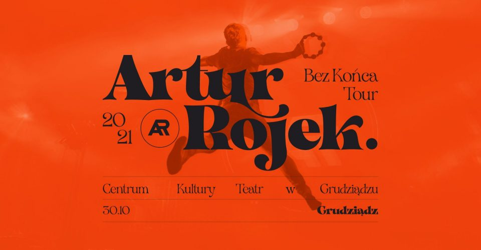 Artur Rojek - Bez końca - Grudziądz