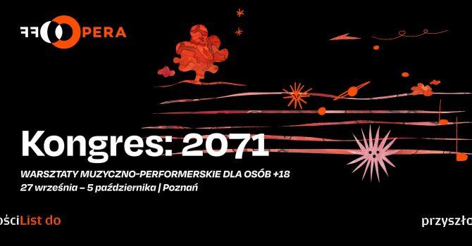 Kongres 2071 — warsztaty muzyczno-performerskie | OFF Opera 2021