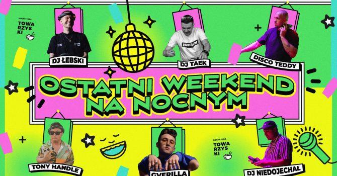OSTATNI WEEKEND NA NOCNYM W/ GVERILLA | LAST DANCE NA NTT