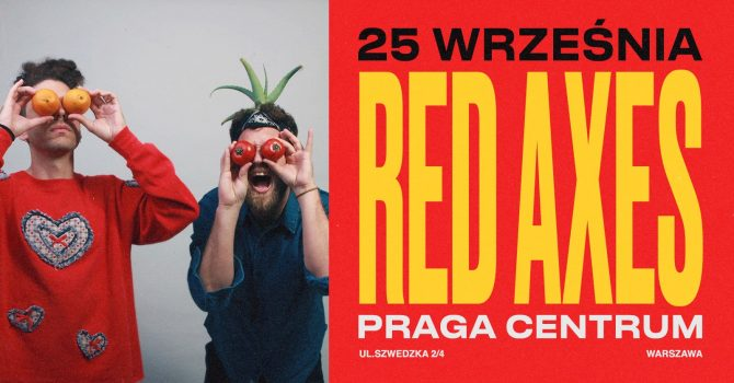 Red Axes / 25 września / Praga Centrum