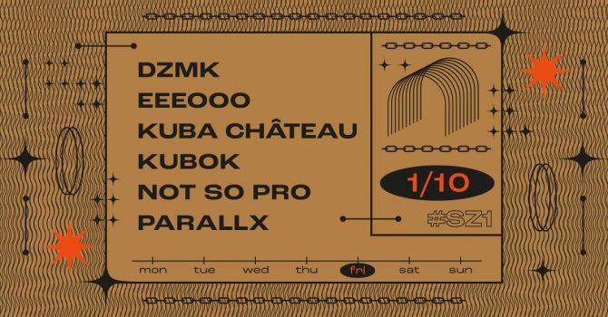 SZ1: DZMK / Kubok / NotSoPro / Parallx // Eeeooo / Kuba Château