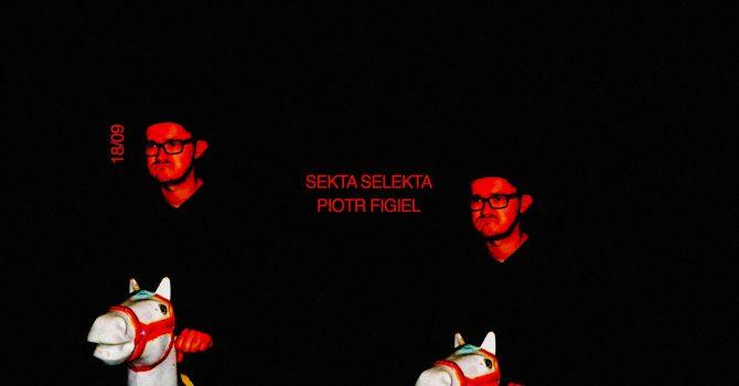 Sekta Selekta / Piotr Figiel