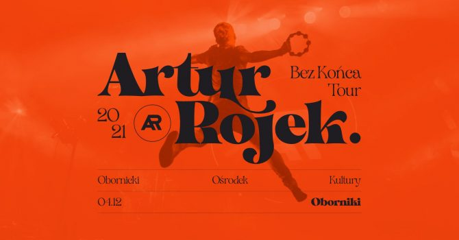 Artur Rojek - Bez końca - Oborniki