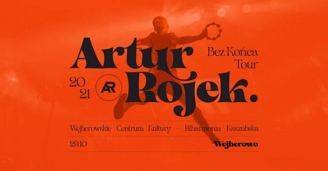 Artur Rojek - Bez końca - Wejherowo