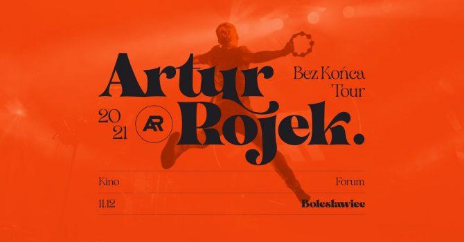 Artur Rojek - Bez końca - Bolesławiec