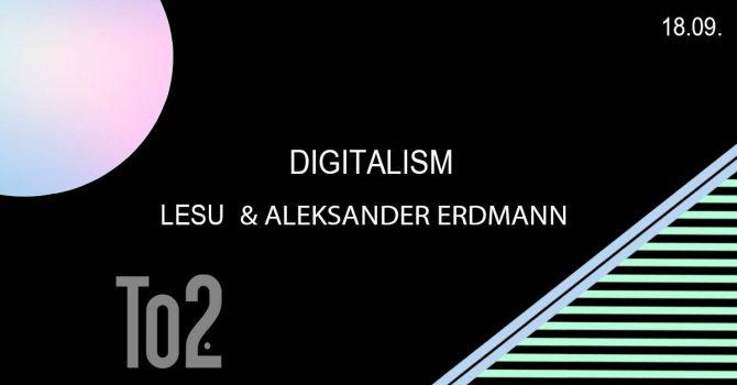 DIGITALISM: LESU & Aleksander Erdmann