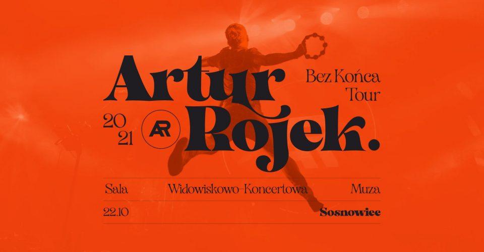 Artur Rojek - Bez końca - Sosnowiec