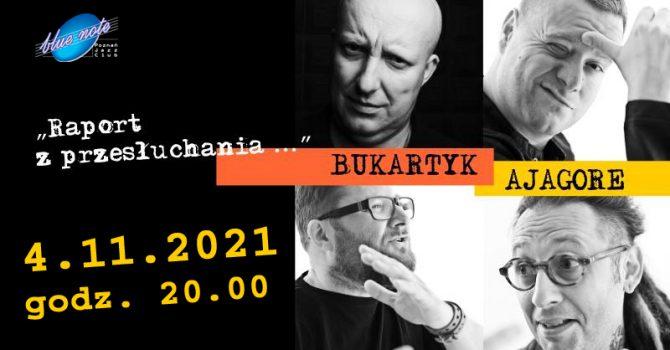 Bukartyk/Ajagore: Raport z przesłuchania