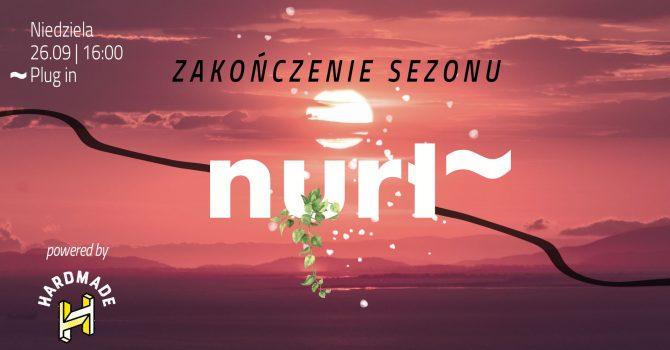 Nurt ~ zakończenie sezonu ~ Plug In
