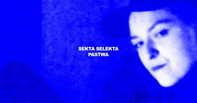 Sekta Selekta / Pastwa