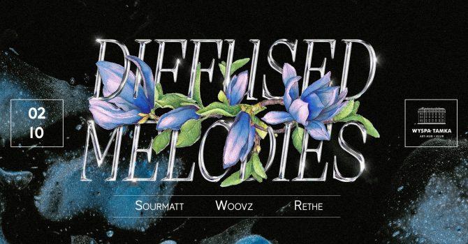 Diffused Melodies: WOOVZ | RETHE | Sourmatt