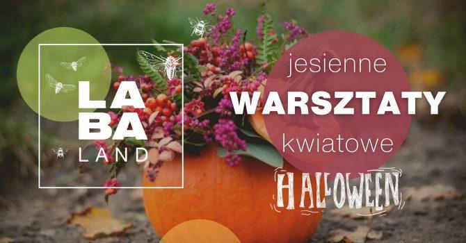 Jesienne Warsztaty Kwiatowe - Haloween w Laba.Land