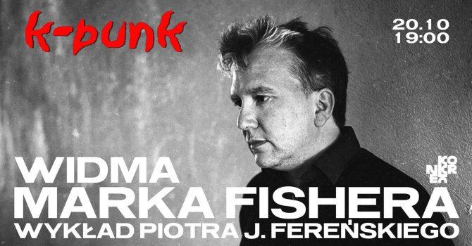 Widma Marka Fishera (k-punk) - wykład Piotra J. Fereńskiego