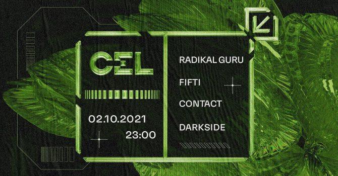 CEL: Radikal Guru, Contact, Fifti, darkside