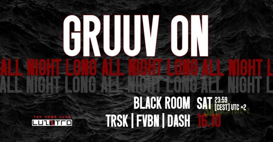 Gruuv On - ALL NIGHT LONG [Black Room]