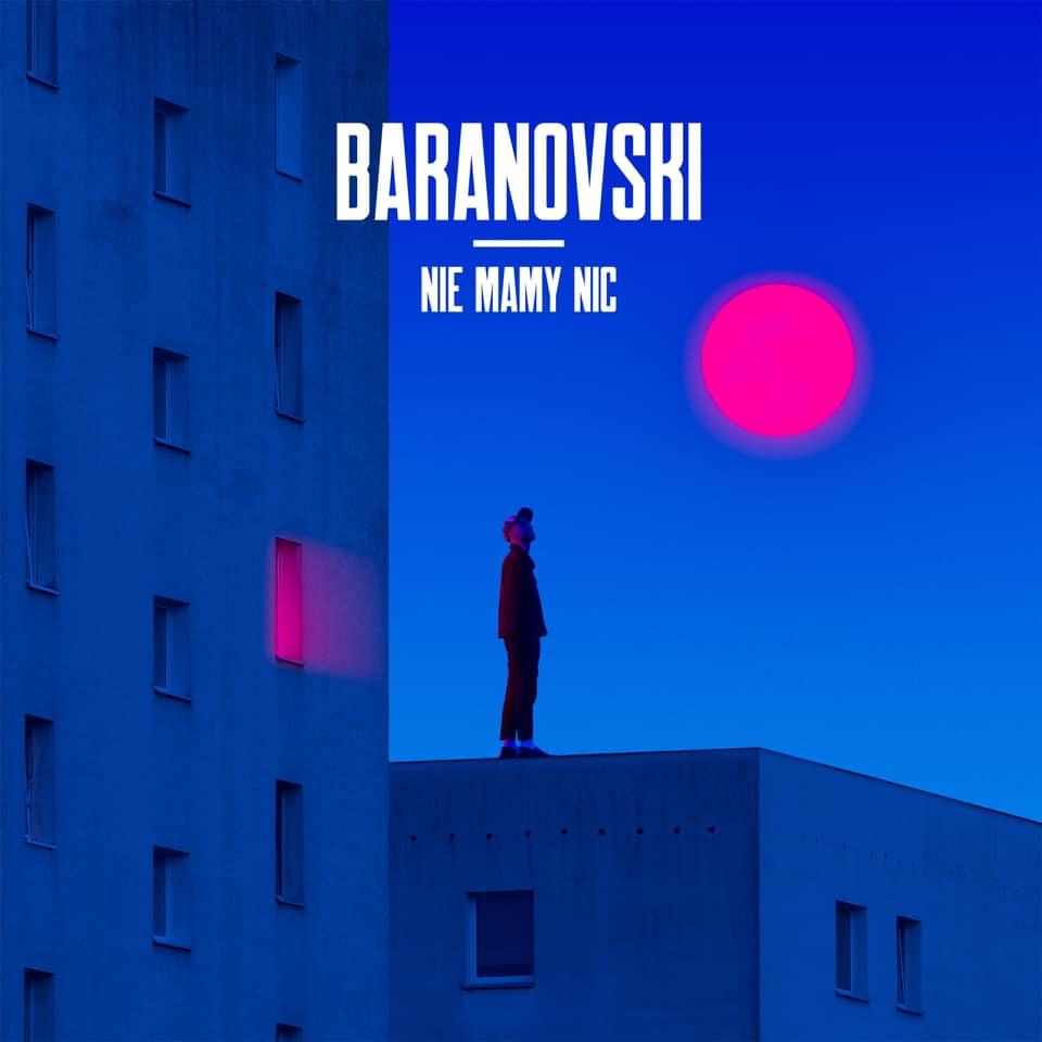 Baranovski rusza na podbój list przebojów i zapowiada drugą płytę!