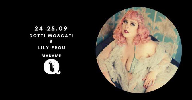 Burleska na żywo: Dotti Moscati (USA) & Lily Frou