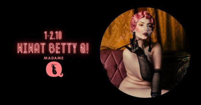 Burleska na żywo: Wiwat Betty Q!
