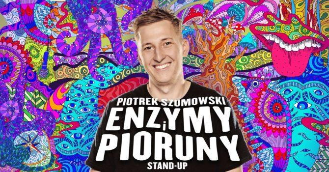 Warszawa / Piotrek Szumowski / Enzymy i Pioruny / 28.09.2021, g. 19:00