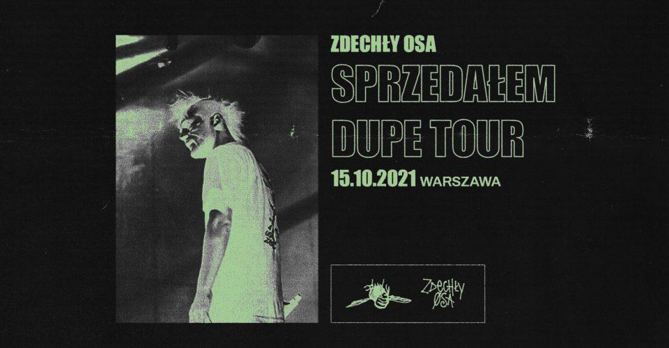 ZDECHŁY OSA: Sprzedałem Dupe Tour | Warszawa I 15.10.2021(SOLD OUT)
