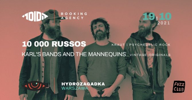 10 000 RUSSOS (PT, Fuzz Club) + Karl's Bands & The Mannequins | 19.10.2021 | Warszawa | Hydrozagadka