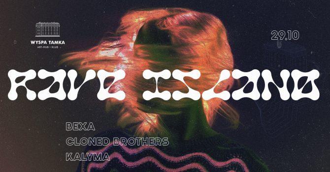 Rave Island: BEXA | Cloned Brothers | KALYMA