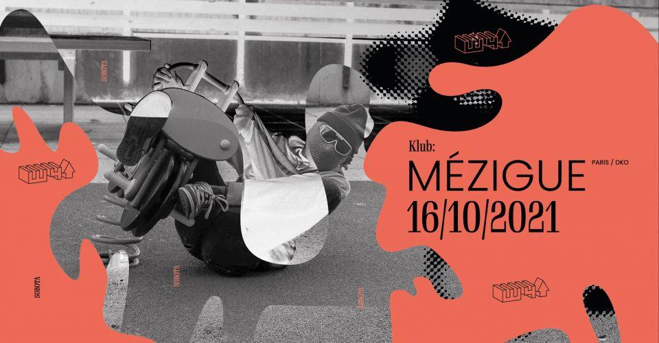MÉZIGUE (PARIS | DKO) @ W4