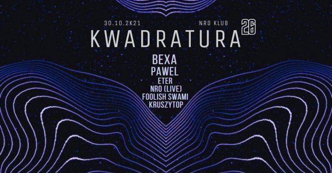 Kwadratura 26 [ Bexa / Pawel / NRO (live) / Eter ] NRD Klub
