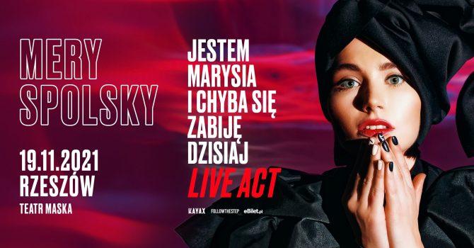 Mery Spolsky • LIVE ACT • 19 listopada 2021 • Rzeszów
