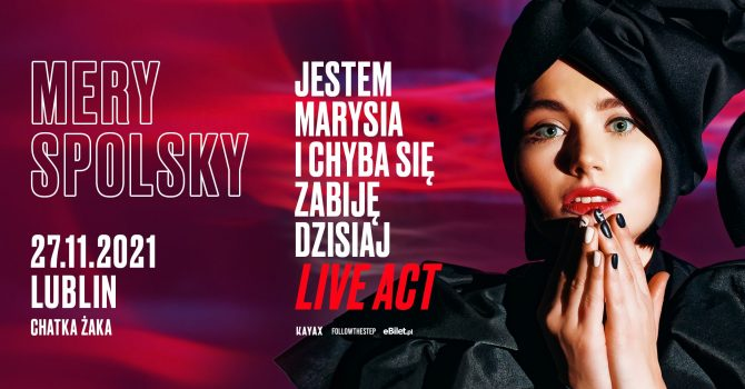 Mery Spolsky • LIVE ACT • 27 listopada 2021 • Lublin
