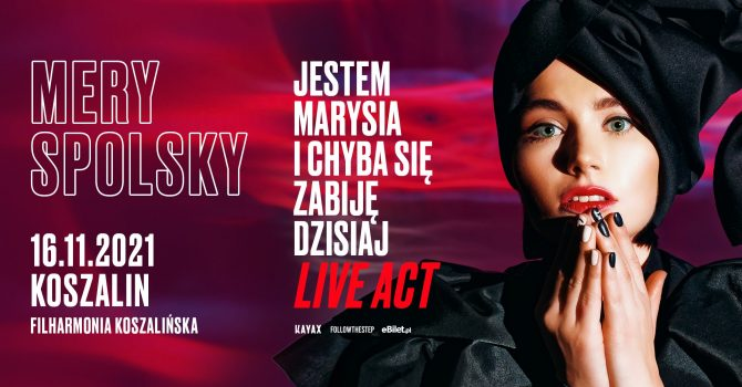 Mery Spolsky • LIVE ACT • 16 listopada 2021 • Koszalin